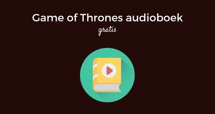 Game of Thrones audioboek gratis